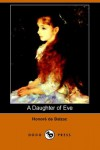 A Daughter of Eve (Dodo Press) - Honoré de Balzac