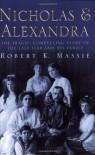 Nicholas And Alexandra - Robert K. Massie
