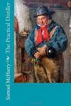 The Practical Distiller - Samuel McHarry