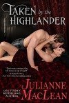 Taken by the Highlander - Julianne MacLean