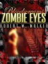 Zombie Eyes - Robert W. Walker