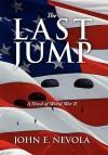 The Last Jump: A Novel of World War II - John E. Nevola