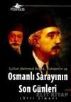 Sultan Mehmet Reşad, Vahdettin ve Osmanlı Sarayının Son Günleri - Lütfi Simavi