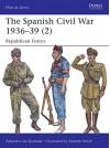 The Spanish Civil War 1936-39 (2): Republican Forces (Men-at-Arms) - Alejandro de Quesada
