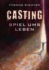 Casting: Spiel um Dein Leben - Yvonne Richter