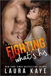 Fighting for What's His - Laura Kaye