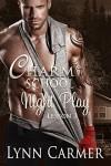 Charm School Night Play: Lesson 3 (Volume 3) - Lynn Carmer