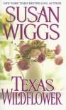 Texas Wildflower (Zebra Historical Romance) - Susan Wiggs