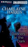 Dancers in the Dark - Charlaine Harris, Christina Traister