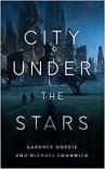 City Under the Stars  - Michael Swanwick, Gardner Dozois
