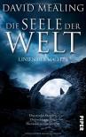 Die Seele der Welt: Linien der Macht 1 - David Mealing, Simon Weinert