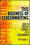 This Business of Screenwriting: How to Protect Yourself as a Writer - Ron Suppa
