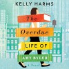 The Overdue Life of Amy Byler - Kelly Harms