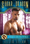 Sugar Dragon: Shifters in Love Fun & Flirty - Ellis Leigh