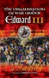 The Organisation of War Under Edward III: Foreword by Andrew Ayton - Herbert James Hewitt