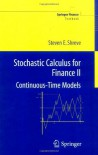 Stochastic Calculus Models for Finance II: Continuous Time Models (Springer Finance) - Steven E. Shreve