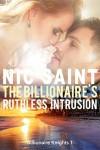 The Billionaire's Ruthless Intrusion - Nic Saint
