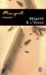 Maigret à L' école - Georges Simenon