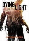 Dying Light. Aleja Koszmarów - Raymond Benson, Piotr Pietrzak