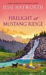 Firelight at Mustang Ridge - Jesse Hayworth
