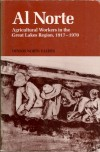 Al Norte: Agricultural Workers in the Great Lakes Region, 1917-1970 (Mexican American Monograph Series) - Valdés,  Dennis Nodín