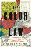 The Color of Law: A Forgotten History of How Our Government Segregated America - Richard Rothstein