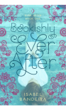 Bookishly Ever After - Isabel Bandeira