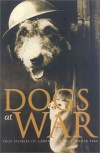 Dogs At War: true stories of canine courage under fire - Blythe Hamer