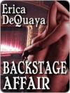 Backstage Affair - Erica DeQuaya