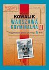 Warszawa kryminalna. Tom 2 - Helena Kowalik