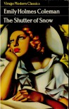 The Shutter of Snow - Emily Holmes Coleman