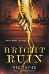 Bright Ruin - Vic James