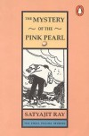The Mystery of the Pink Pearl - Satyajit Ray, Gopa Majumdar