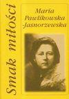 Smak miłości - Maria Pawlikowska-Jasnorzewska
