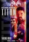 Star Trek. Titan. Taking Wing - Michael A. Martin, Andy Mangels