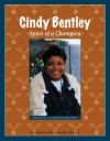 Cindy Bentley: Spirit of a Champion - Caroline Hoffman, Bob Kann