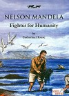 Nelson Mandela: Fighter for Humanity - Catherine House, Worldreader
