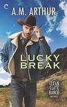 Lucky Break - A.M. Arthur