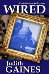 Wired (A Jade Weekes Art Mystery, #1) - Judith Gaines