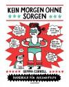 Kein Morgen ohne Sorgen. Handbuch für Verzweifelte - Gemma Correll