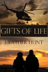 Gifts of Life (The Gift Series) - Heather Hunt