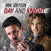 Day and Knight - Dirk Greyson, Andrew McFerrin