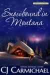 Snowbound in Montana - C.J. Carmichael