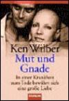 Mut und Gnade (Taschenbuch) - Ken Wilber