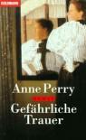 Gefährliche Trauer - Anne Perry, Carla Blesgen