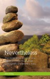 Nevertheless: The Incredible Story Of One Man's Mission To Change Thousands Of People's Lives - John Kirkby, Tina Morris, Josie Barlow