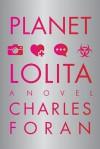 Planet Lolita - Charles Foran