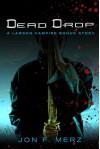 Dead Drop: A Bonus Story - Jon F. Merz
