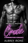 Crude: A Stepbrother Romance - Aubrey Irons