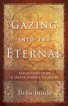 Gazing Into the Eternal: Reflections Upon a Deeper Purpose to Living - Belsebuub